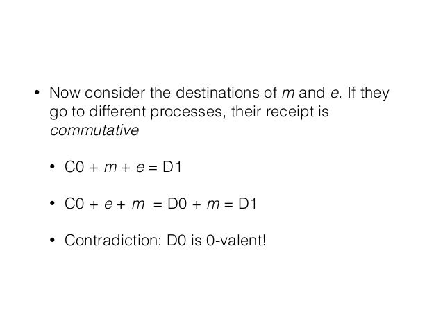 • Now consider the destinations of m and e. If they go to different processes, their receipt is commutative • C0 + m + e =...