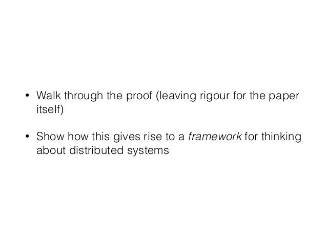 • Walk through the proof (leaving rigour for the paper itself) • Show how this gives rise to a framework for thinking abou...