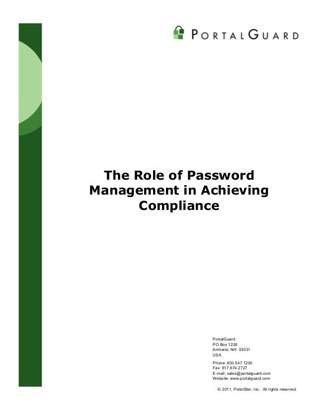 © 2011, PistolStar, Inc. All rights reserved. The Role of Password Management in Achieving Compliance PortalGuard PO Box 1...