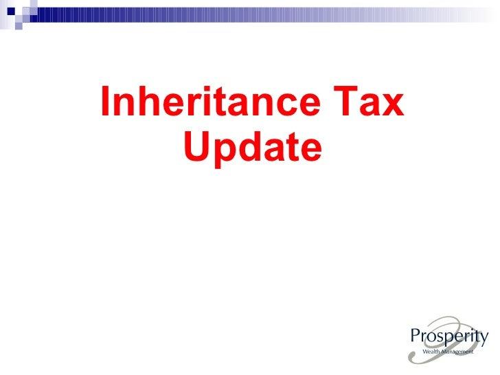 <ul><li>Inheritance Tax Update </li></ul>