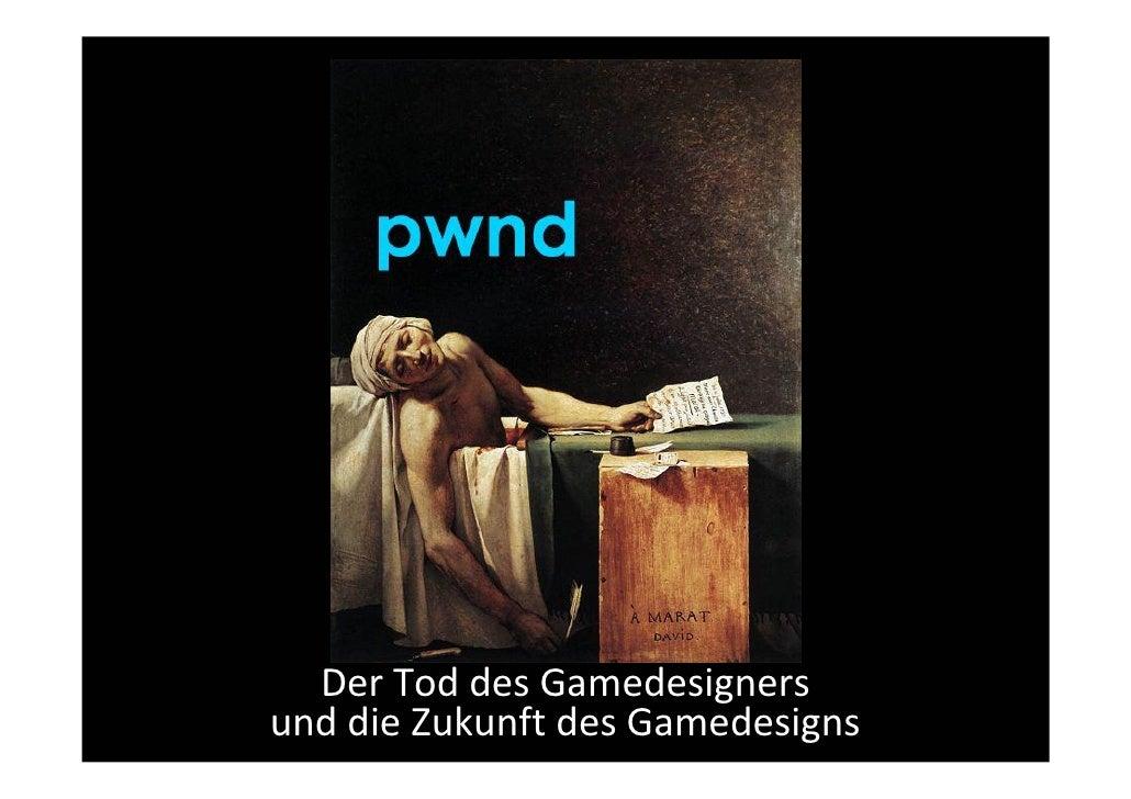 Der Tod des Gamedesigners und die Zukunft des Gamedesigns