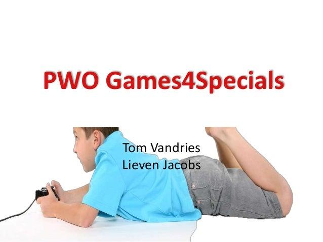 PWO Games4Specials  Tom Vandries  Lieven Jacobs