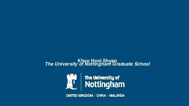 Khoo Hooi Shyan The University of Nottingham Graduate School