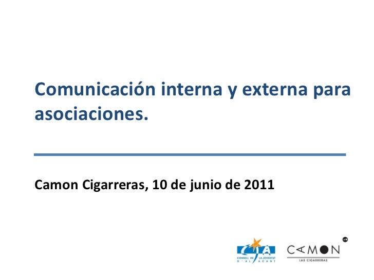 Comunicación interna y externa para asociaciones. Camon Cigarreras, 10 de junio de 2011