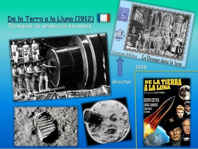 De la Terra a la Lluna (1912) Tècniques de producció escasses  1958 director