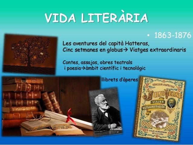 VIDA LITERÀRIA • 1863-1876  Les aventures del capità Hatteras, Cinc setmanes en globus Viatges extraordinaris Contes, ass...