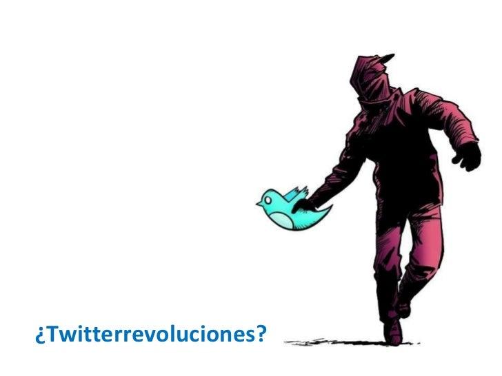 ¿Twitterrevoluciones?