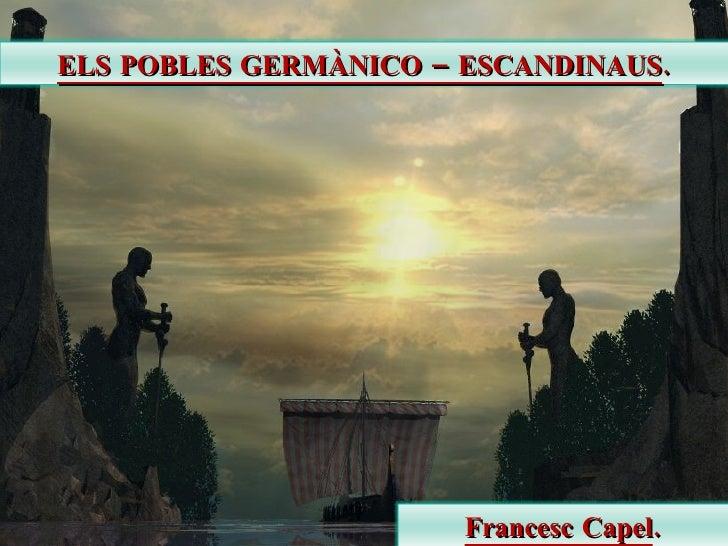 ELS POBLES GERMÀNICO – ESCANDINAUS.                            Francesc Capel.