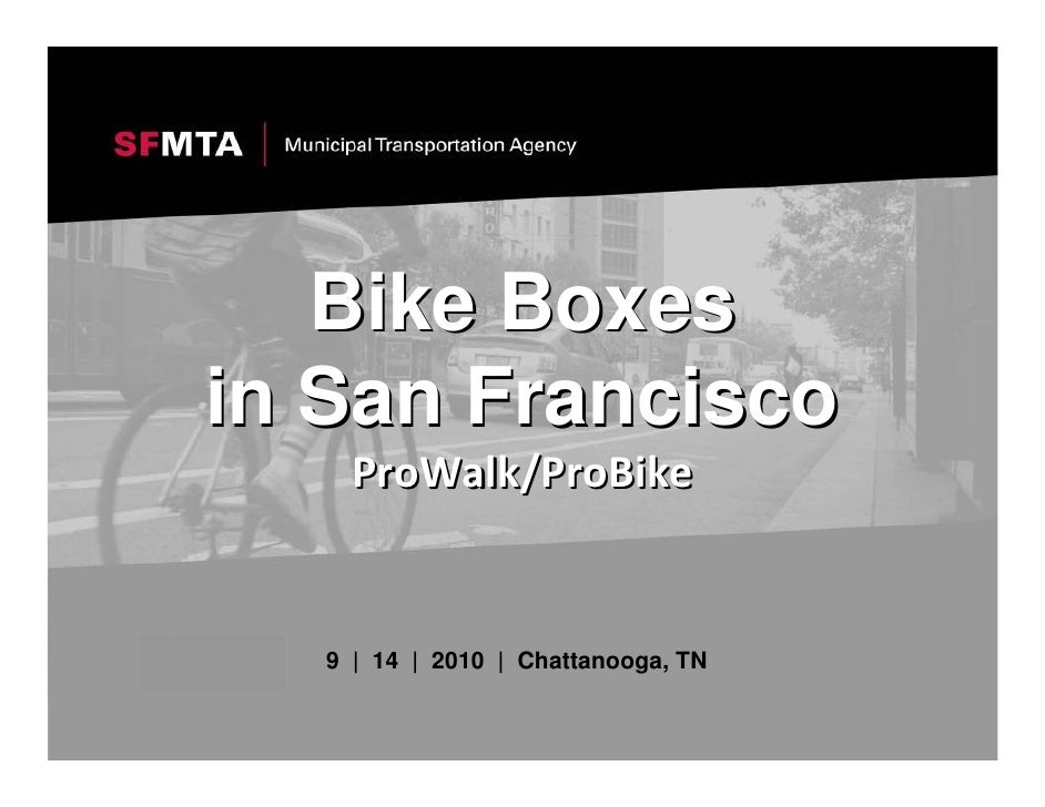 Bike Boxes in San Francisco      ProWalk/ProBike      9 | 14 | 2010 | Chattanooga, TN