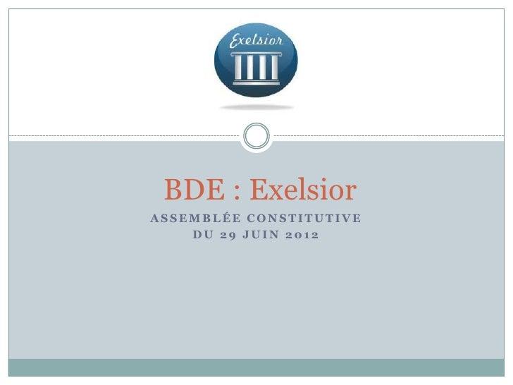 BDE : ExelsiorASSEMBLÉE CONSTITUTIVE    DU 29 JUIN 2012