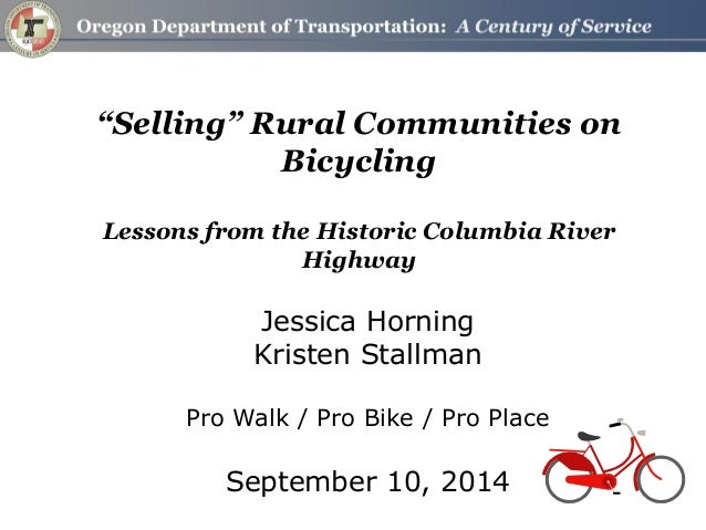 """""""Selling"""" Rural Communities on Bicycling Lessons from the Historic Columbia River Highway  Jessica Horning  Kristen Stallm..."""