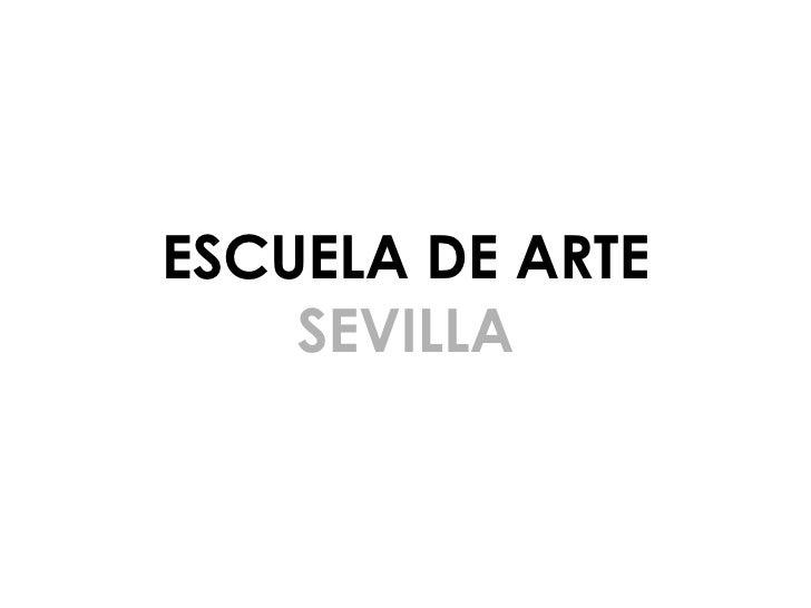 ESCUELA DE ARTE SEVILLA