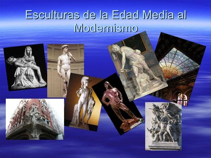 Esculturas de la Edad Media al Modernismo
