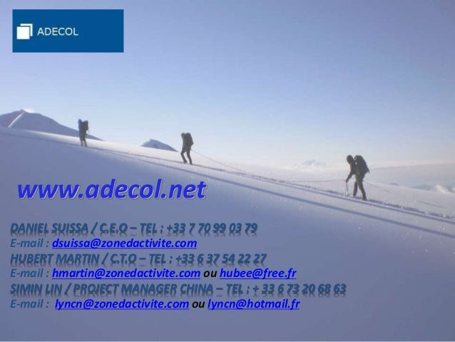 www.adecol.net DANIEL SUISSA / C.E.O – TEL : +33 7 70 99 03 79 E-mail : dsuissa@zonedactivite.com HUBERT MARTIN / C.T.O – ...