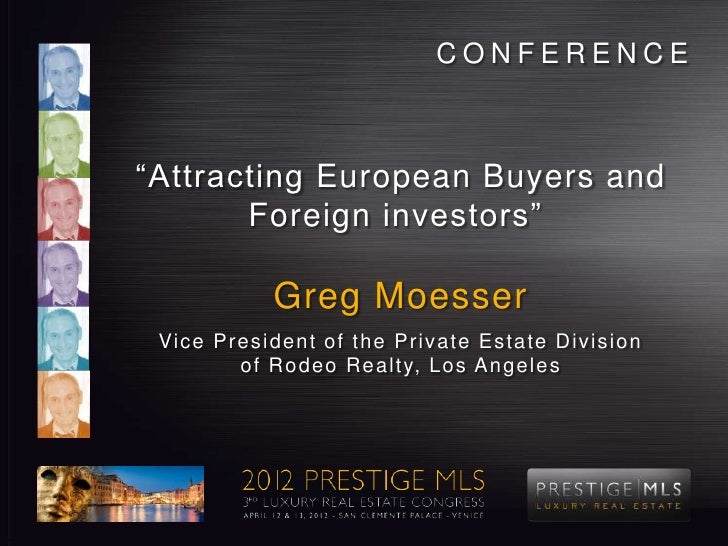 """CONFERENCE""""Attracting European Buyers and       Foreign investors""""                Greg Moesser Vic e Pr e s i d e n t o f ..."""