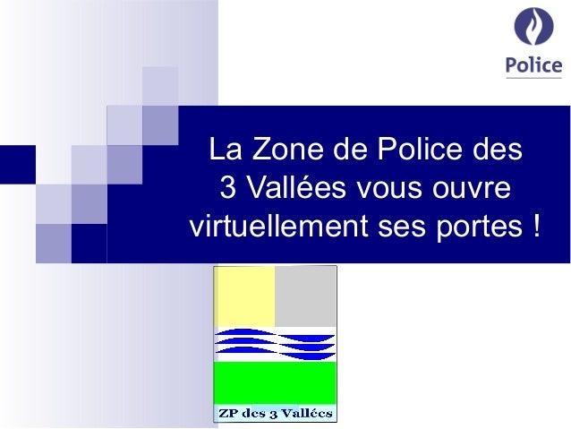 La Zone de Police des 3 Vallées vous ouvre virtuellement ses portes !