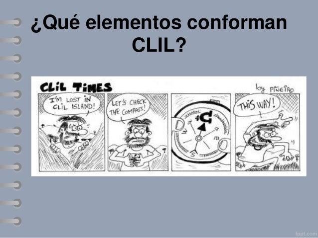 Elementos que conforman CLIL: 4Cs • CONTENIDO El propio de las ANLs; no sólo • • •  los conceptos sino también los procedi...