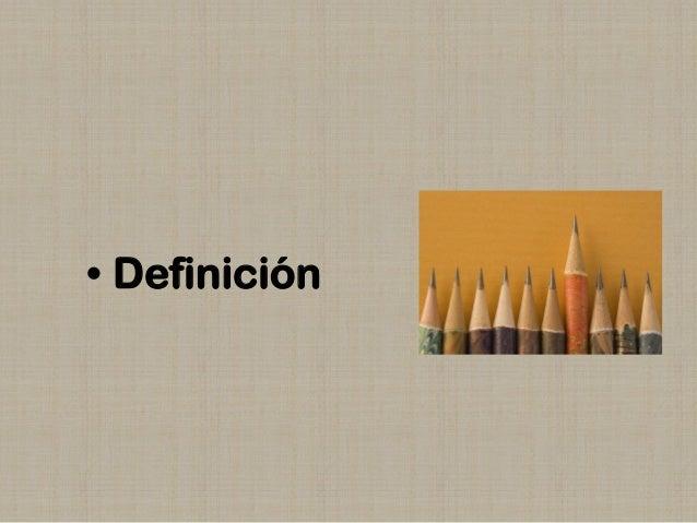 • Definición