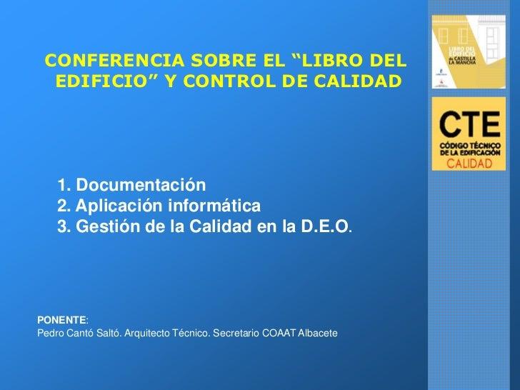 """CONFERENCIA SOBRE EL """"LIBRO DEL  EDIFICIO"""" Y CONTROL DE CALIDAD    1. Documentación    2. Aplicación informática    3. Ges..."""