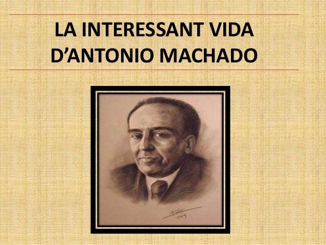 LA INTERESSANT VIDA D'ANTONIO MACHADO