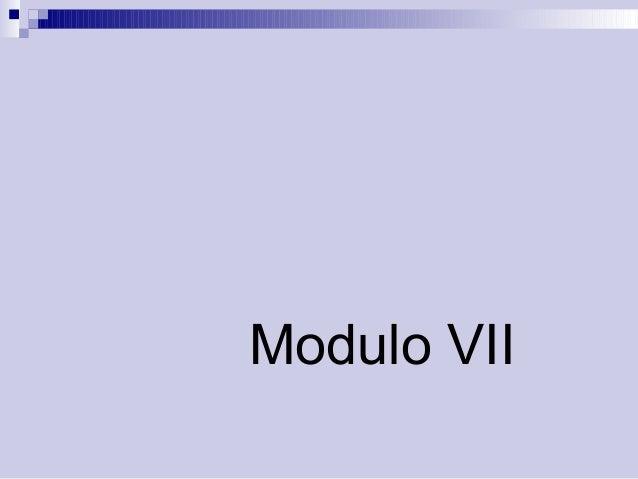 Modulo VII