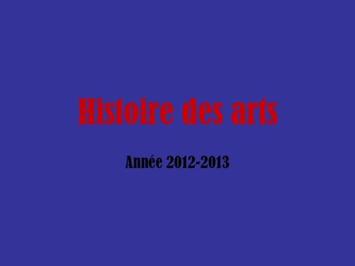 Histoire des arts    Année 2012-2013