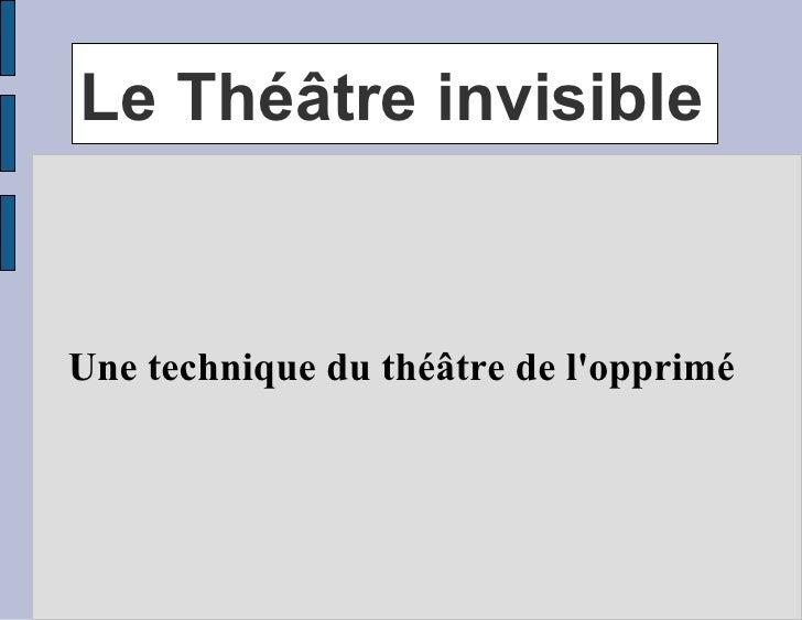 Le Théâtre invisible  Une technique du théâtre de l'opprimé