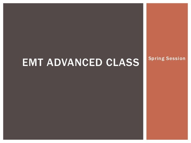 Spring Session EMT ADVANCED CLASS