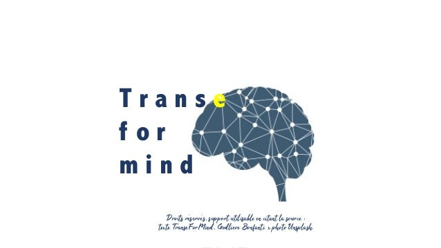 ' T r a n s e f o r m i n d Droits réservés, support utilisable en citant la source : texte TranseForMind, Godlieve Bonfan...