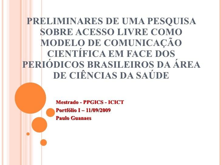 PRELIMINARES DE UMA PESQUISA SOBRE ACESSO LIVRE COMO MODELO DE COMUNICAÇÃO CIENTÍFICA EM FACE DOS PERIÓDICOS BRASILEIROS D...