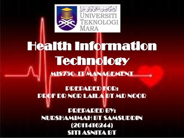 MIS750- IT MANAGEMENT PREPARED FOR: PROF DR NOR LAILA BT MD NOOR  PREPARED BY: NURSHAMIMAH BT SAMSUDDIN (2011416244) SITI ...