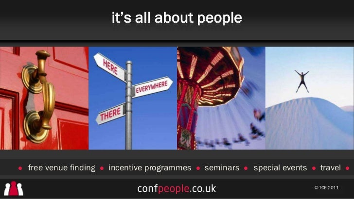 it's all about peoplel   free venue finding   l   incentive programmes   l   seminars   l   special events   l   travel   ...