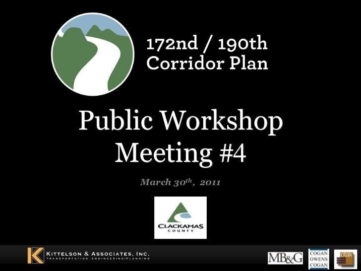 Public Workshop Meeting #4 <br />March 30th,  2011<br />