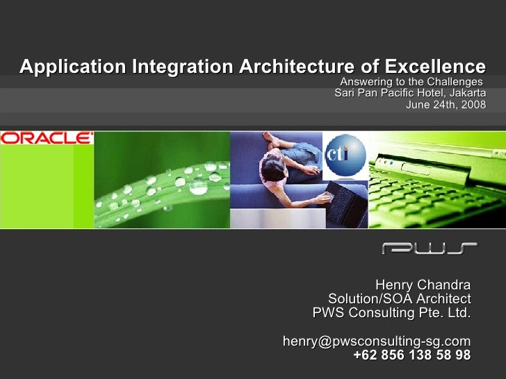 Application Integration Architecture of Excellence Answering to the Challenges  Sari Pan Pacific Hotel, Jakarta June 24th,...