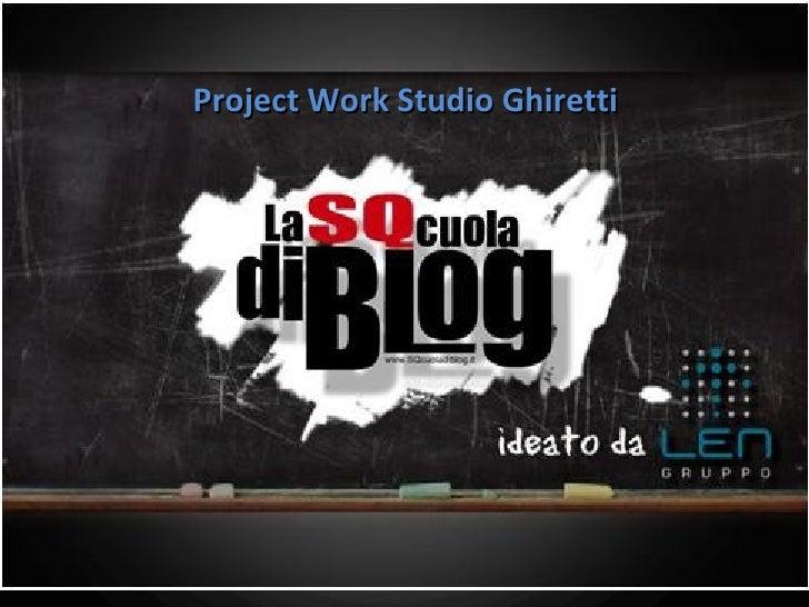 Project Work Studio Ghiretti