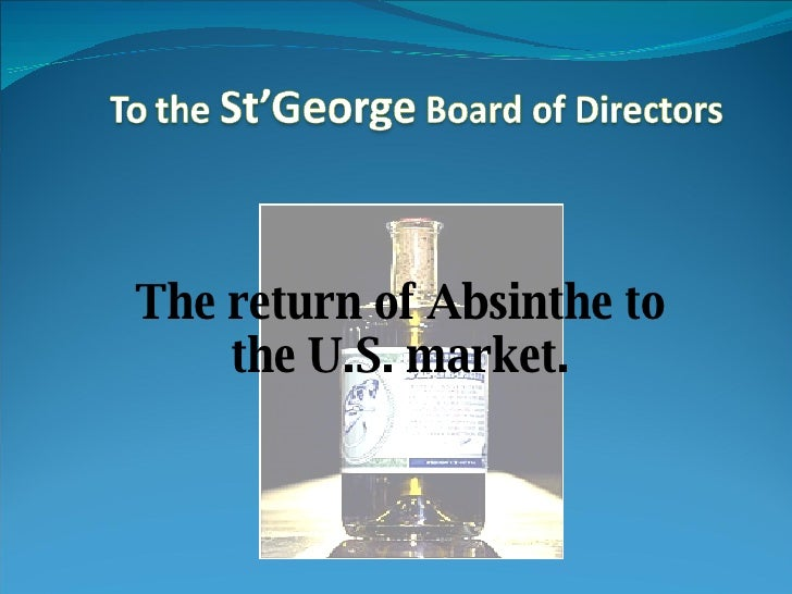 The return of Absinthe to the U.S. market.
