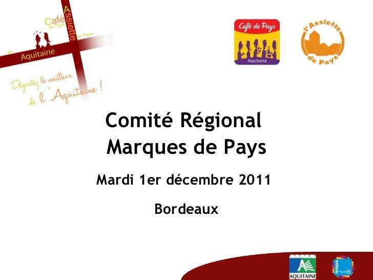 Comité Régional  Marques de Pays Mardi 1er décembre 2011  Bordeaux
