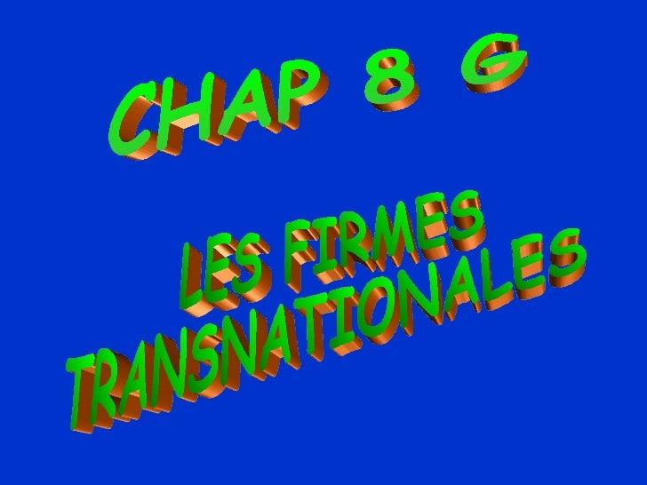 CHAP 8 G  LES FIRMES  TRANSNATIONALES