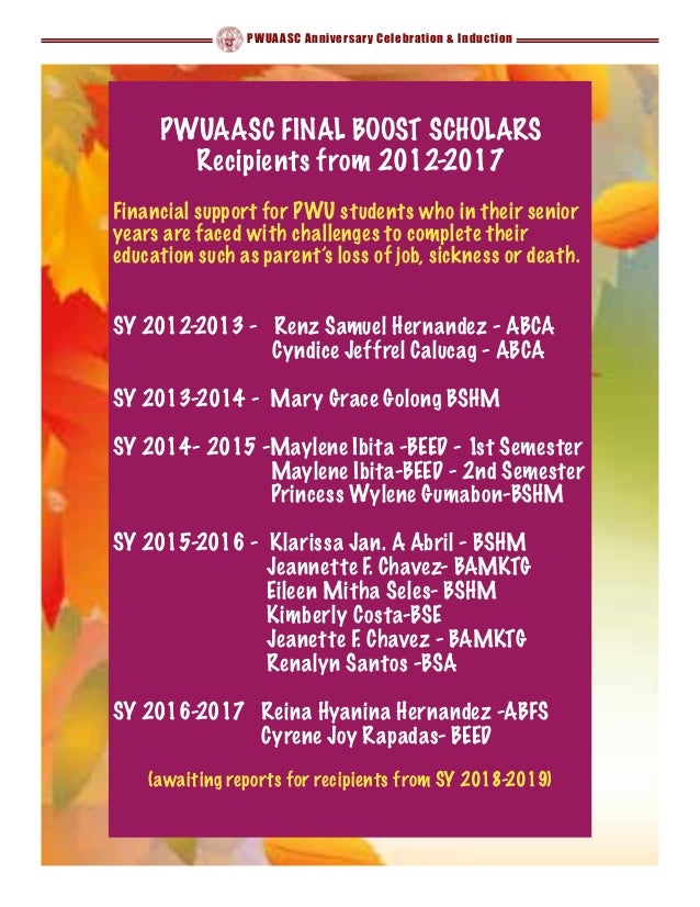 PWUAASC Anniversary Celebration & Induction PWUAASC FINAL BOOST SCHOLARS Recipients from 2012-2017 Financial support for P...