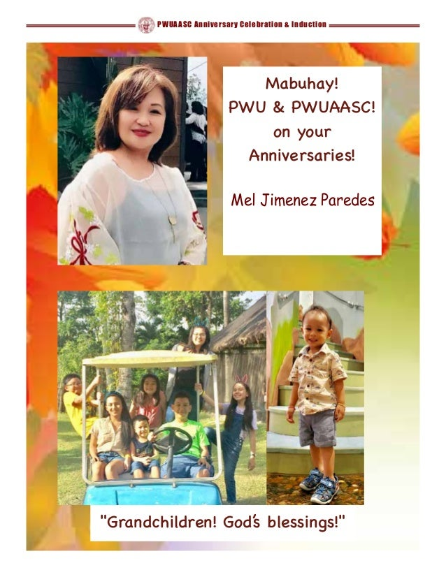 """PWUAASC Anniversary Celebration & Induction """"Grandchildren! God's blessings!"""" Mabuhay! PWU & PWUAASC! on your Anniversarie..."""