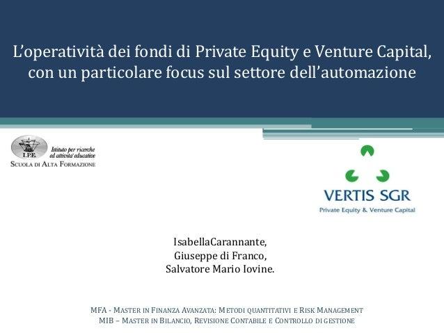 L'operatività dei fondi di Private Equity e Venture Capital, con un particolare focus sul settore dell'automazione Isabell...