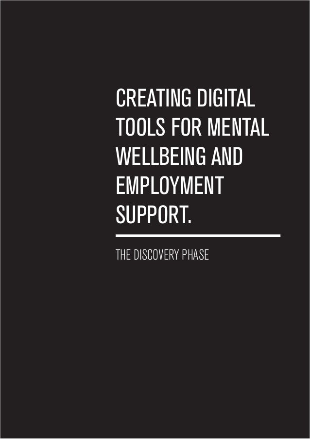 CREATING DIGITAL TOOLS FOR MENTAL WELLBEING AND EMPLOYMENT SUPPORT. THE DISCOVERY PHASE