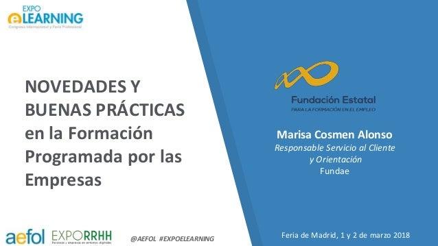 @AEFOL #EXPOELEARNING NOVEDADES Y BUENAS PRÁCTICAS en la Formación Programada por las Empresas Feria de Madrid, 1 y 2 de m...
