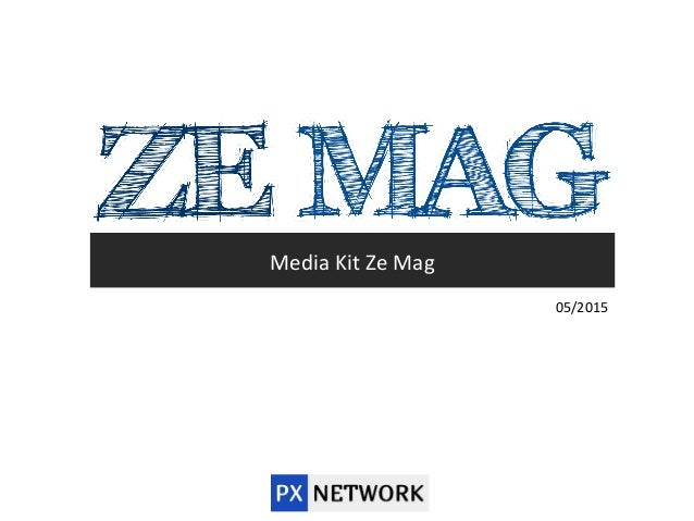 Media Kit Ze Mag 05/2015
