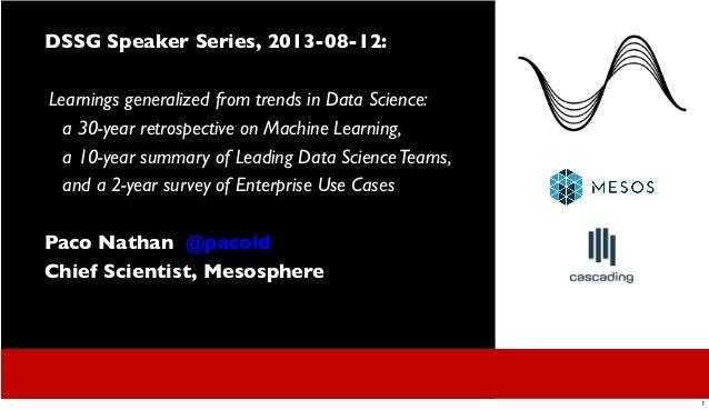DSSG Speaker Series, 2013-08-12: Learnings generalized from trends in Data Science: a 30-year retrospective on Machine Lea...