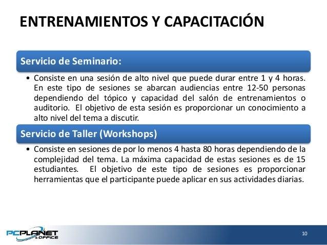 ENTRENAMIENTOS Y CAPACITACIÓN Servicio de Seminario: • Consiste en una sesión de alto nivel que puede durar entre 1 y 4 ho...
