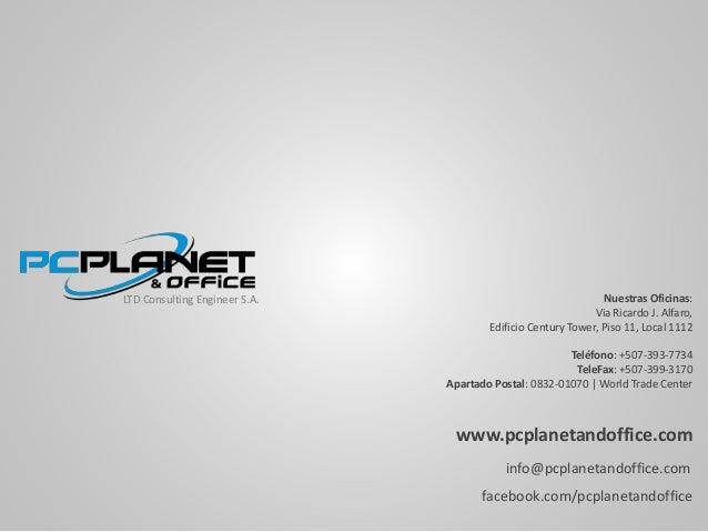 Nuestras Oficinas: Via Ricardo J. Alfaro, Edificio Century Tower, Piso 11, Local 1112 Teléfono: +507-393-7734 TeleFax: +50...