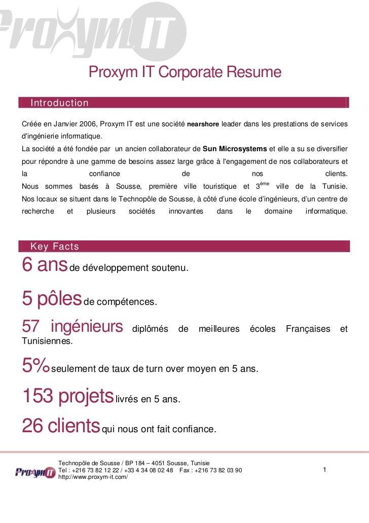 Proxym IT Corporate Resume     IntroductionCréée en Janvier 2006, Proxym IT est une société nearshore leader dans les pres...