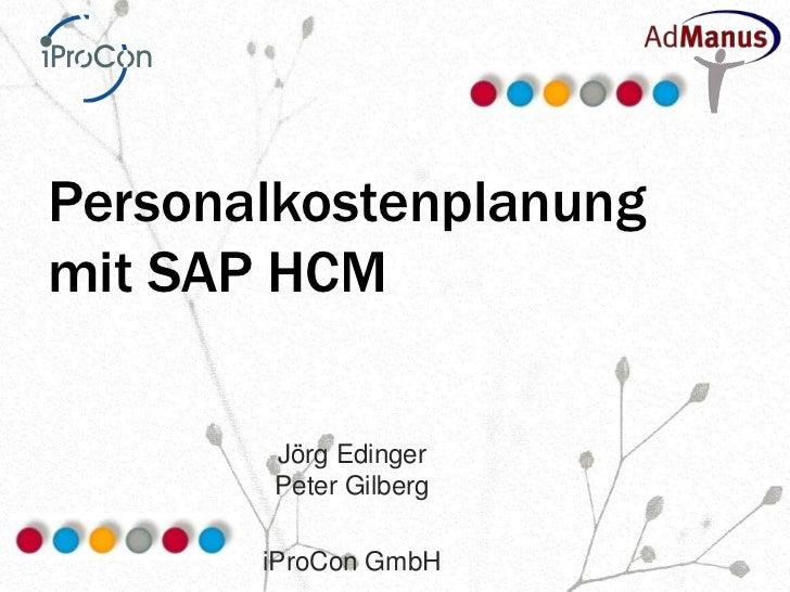Personalkostenplanungmit SAP HCM       Jörg Edinger       Peter Gilberg       iProCon GmbH
