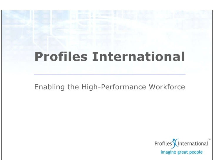 Profiles International Enabling the High-Performance Workforce